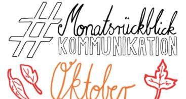 Monatsrückblick Kommunikation Oktober