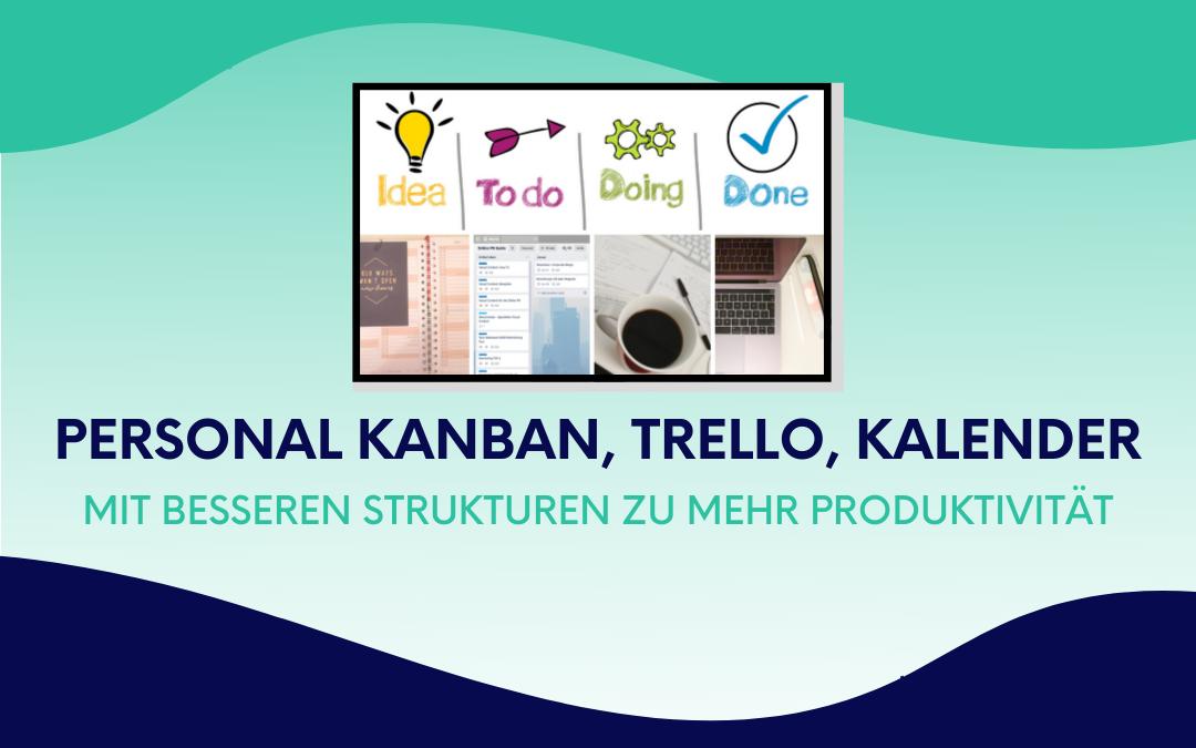 *Update* Personal Kanban, Trello, Kalender: Mit besseren Strukturen zu mehr Produktivität