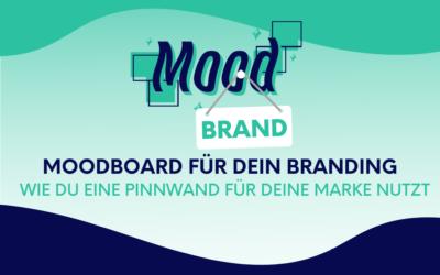 Moodboard für dein Branding: Wie du eine Pinnwand für deine Marke nutzt